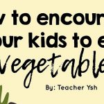 How to Encourage Your Kids to Eat Vegetables - article share image