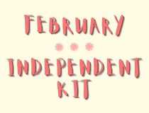 February Independent Kit